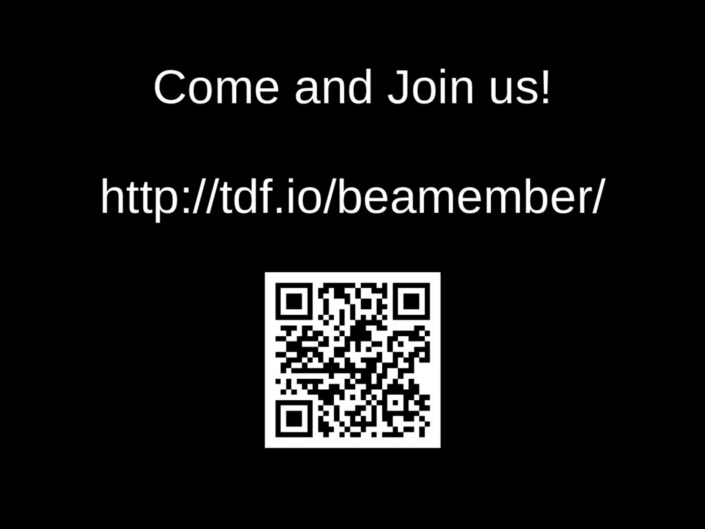 Come and Join us! http://tdf.io/beamember/
