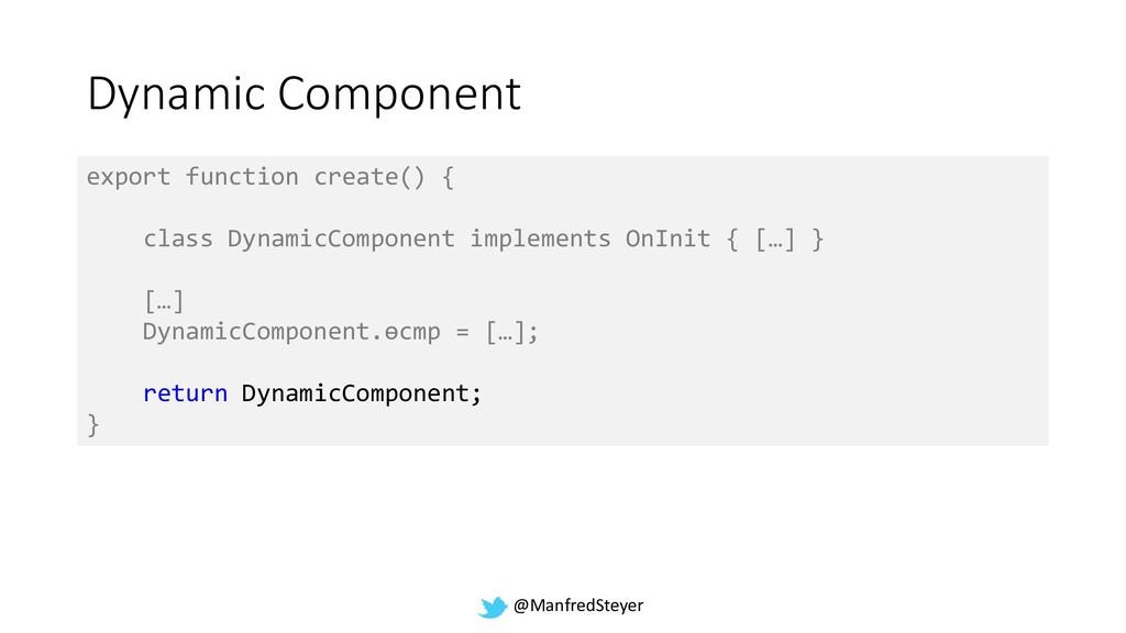 @ManfredSteyer Dynamic Component export functio...