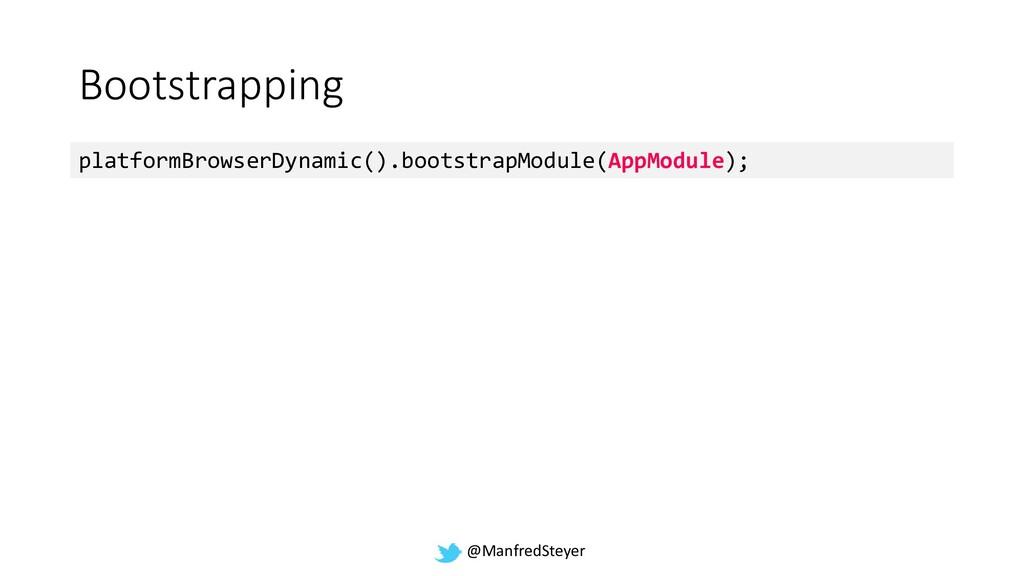 @ManfredSteyer Bootstrapping platformBrowserDyn...