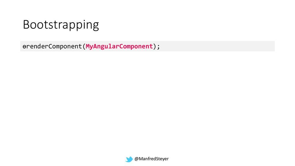 @ManfredSteyer Bootstrapping ɵrenderComponent(M...