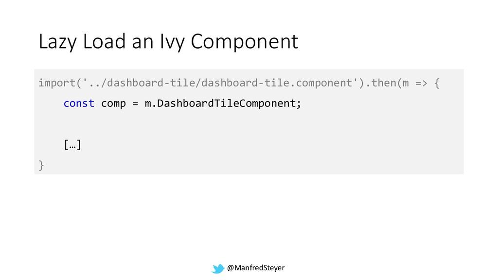 @ManfredSteyer Lazy Load an Ivy Component impor...