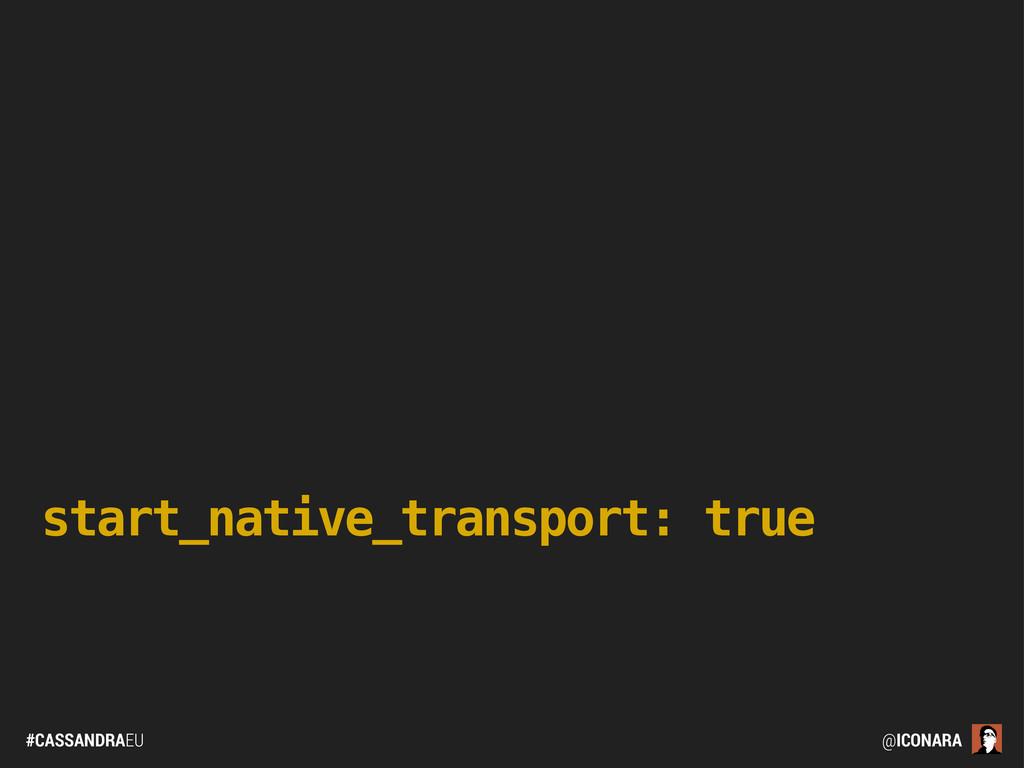 #CASSANDRAEU @ICONARA start_native_transport: t...