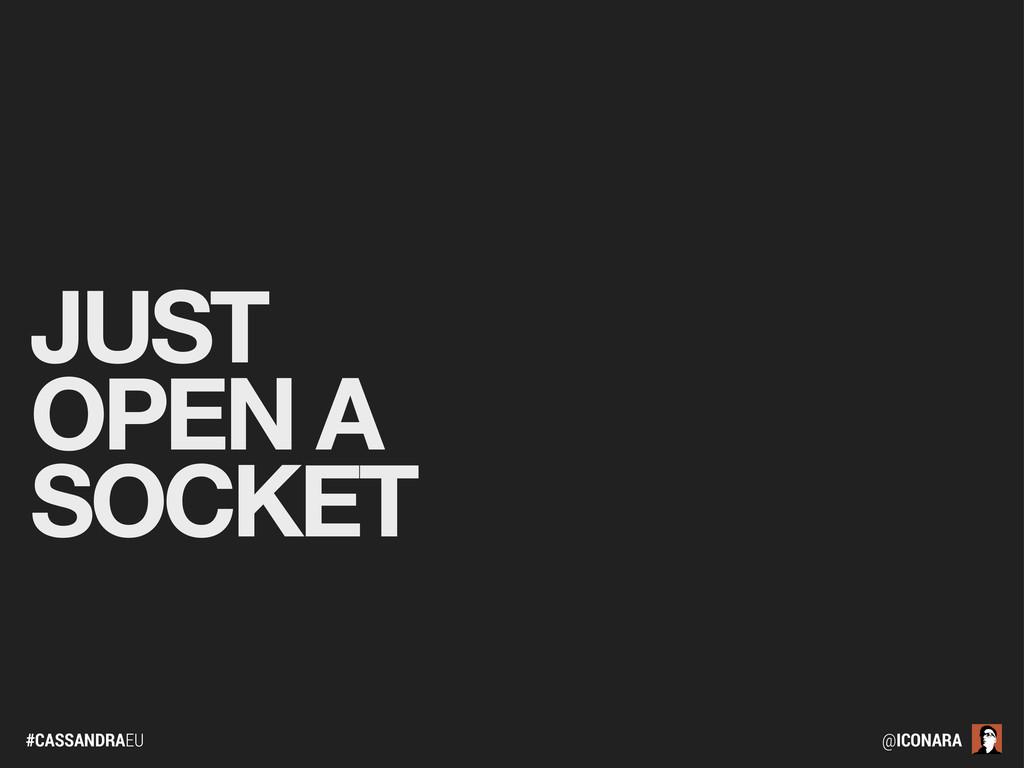 #CASSANDRAEU @ICONARA JUST OPEN A SOCKET