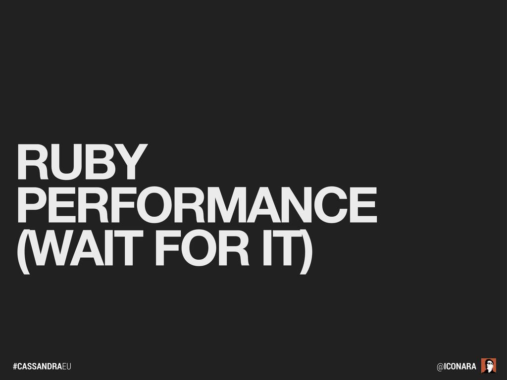 #CASSANDRAEU @ICONARA RUBY PERFORMANCE (WAIT FO...