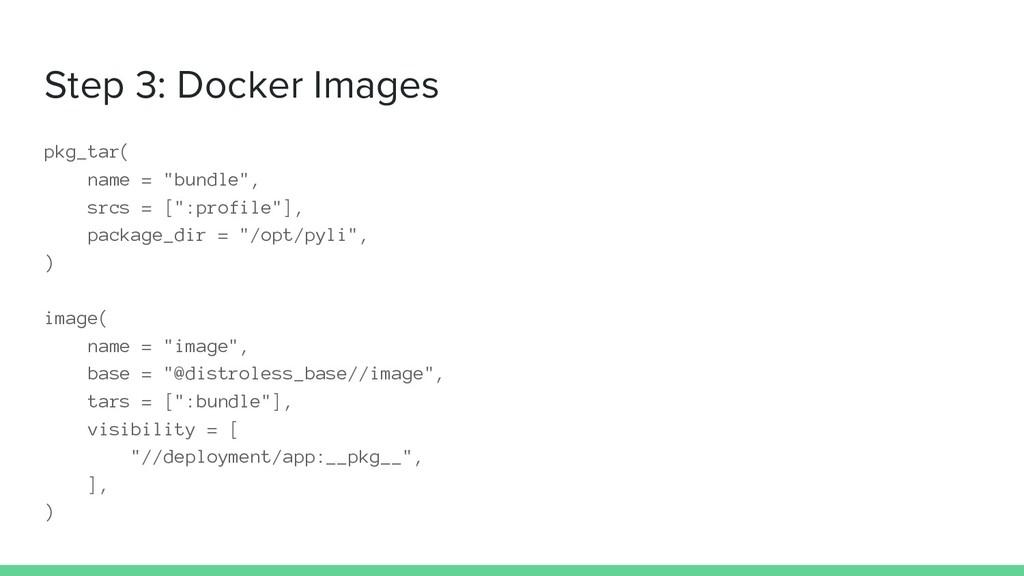 """Step 3: Docker Images pkg_tar( name = """"bundle"""",..."""