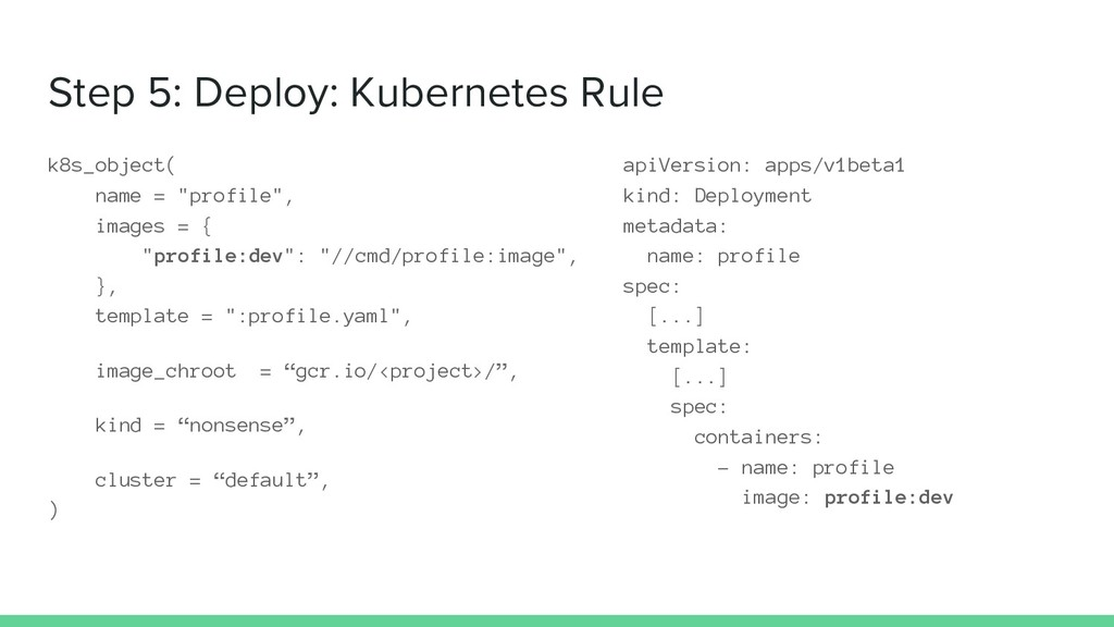 Step 5: Deploy: Kubernetes Rule k8s_object( nam...