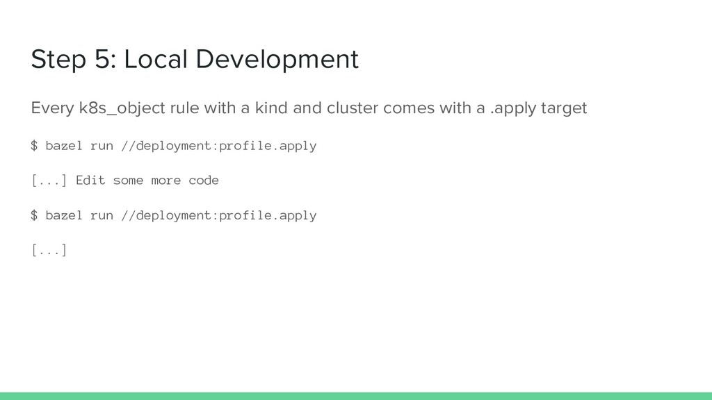 Step 5: Local Development Every k8s_object rule...