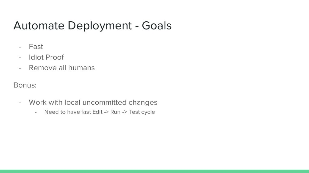 Automate Deployment - Goals - Fast - Idiot Proo...
