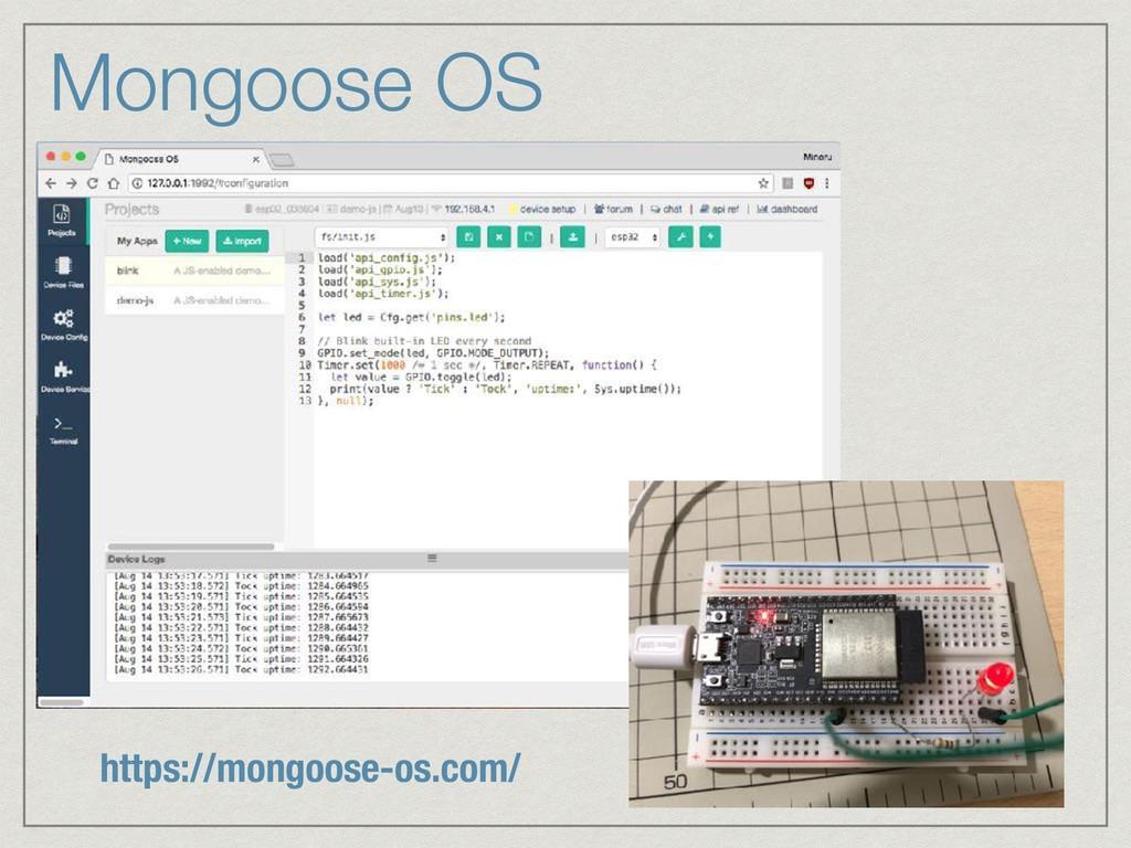 Mongoose OS https://mongoose-os.com/