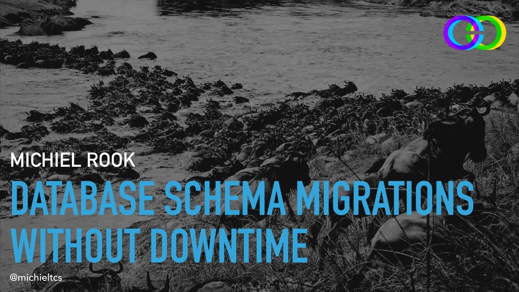 DATABASE SCHEMA MIGRATIONS WITHOUT DOWNTIME MIC...