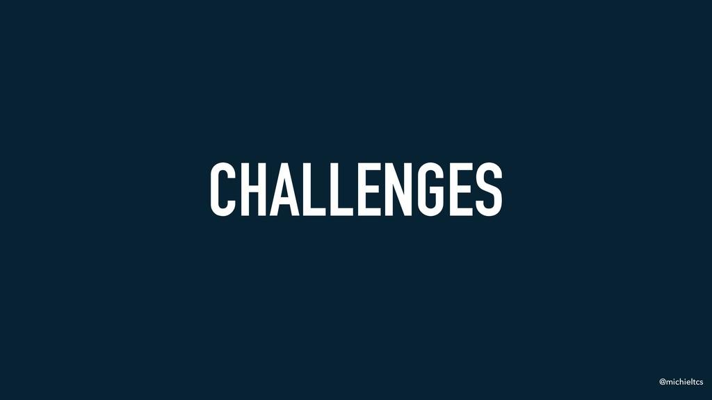 @michieltcs CHALLENGES