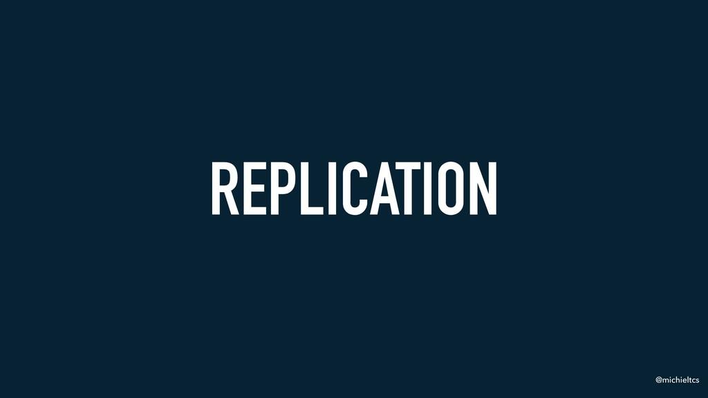 @michieltcs REPLICATION