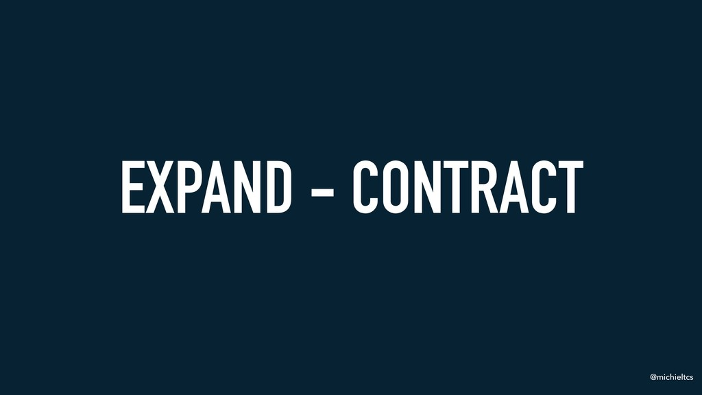 @michieltcs EXPAND - CONTRACT