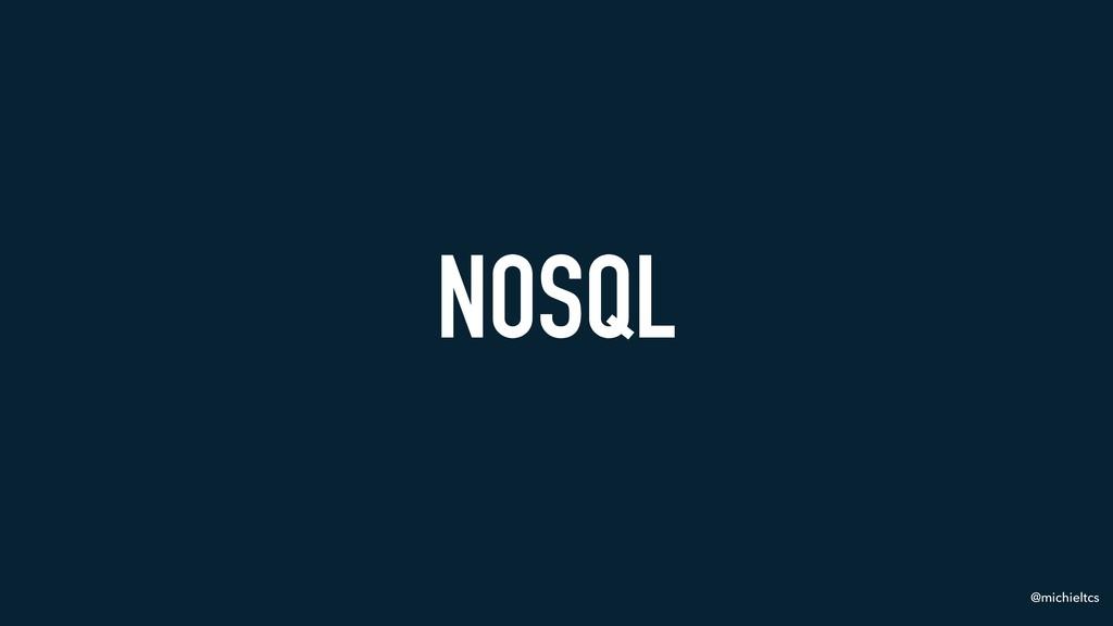 @michieltcs NOSQL