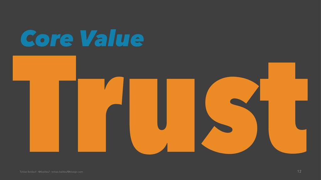 Core Value Trust Tobias Baldauf - @tbaldauf - t...
