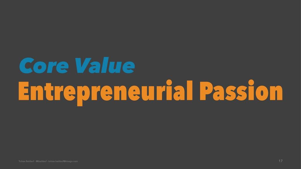 Core Value Entrepreneurial Passion Tobias Balda...