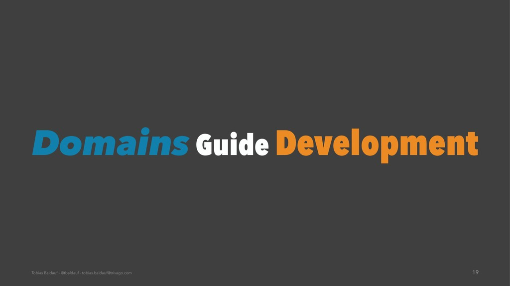 Domains Guide Development Tobias Baldauf - @tba...