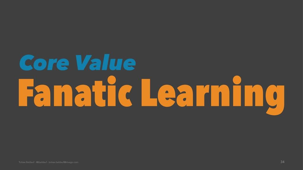 Core Value Fanatic Learning Tobias Baldauf - @t...