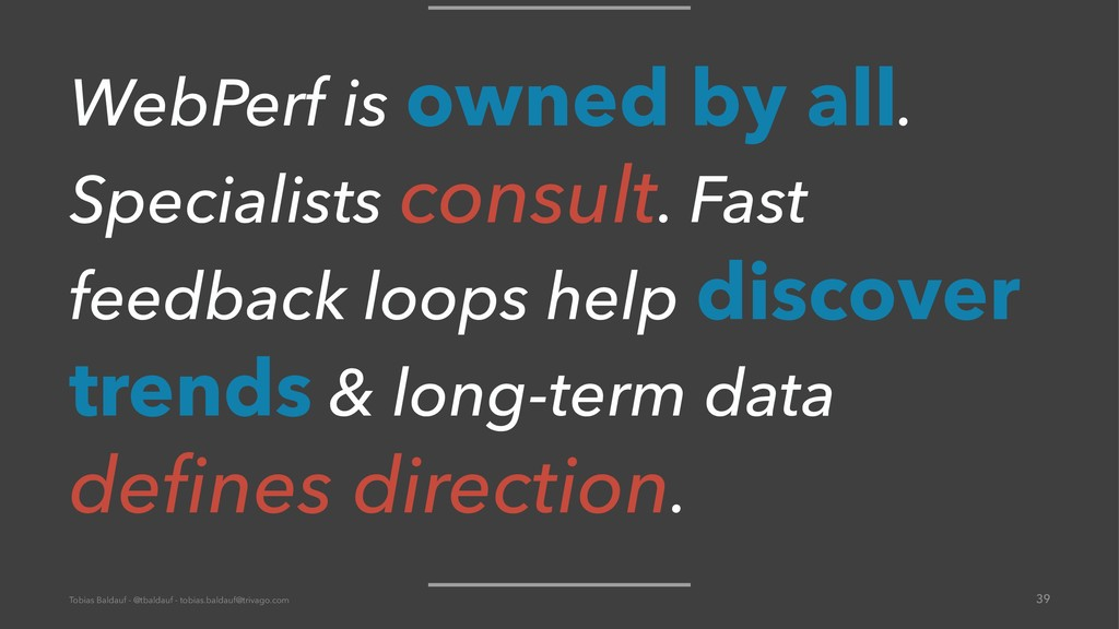 WebPerf is owned by all. Specialists consult. F...