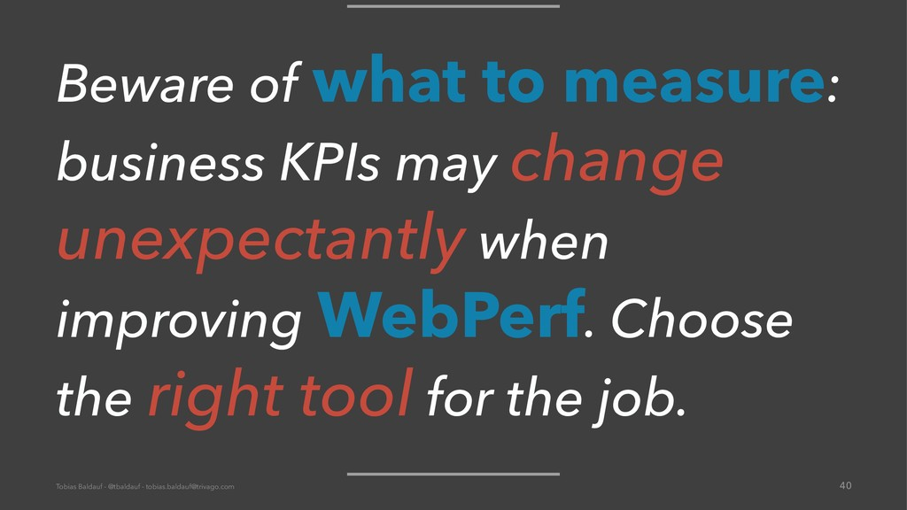 Beware of what to measure: business KPIs may ch...
