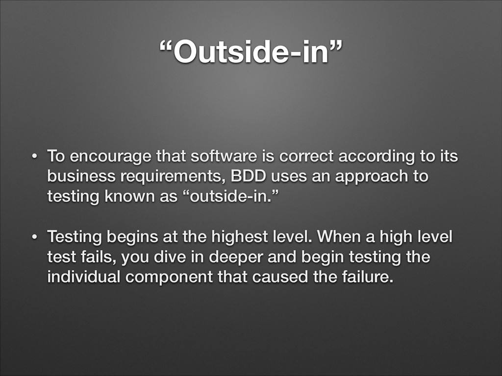 """""""Outside-in"""" • To encourage that software is co..."""