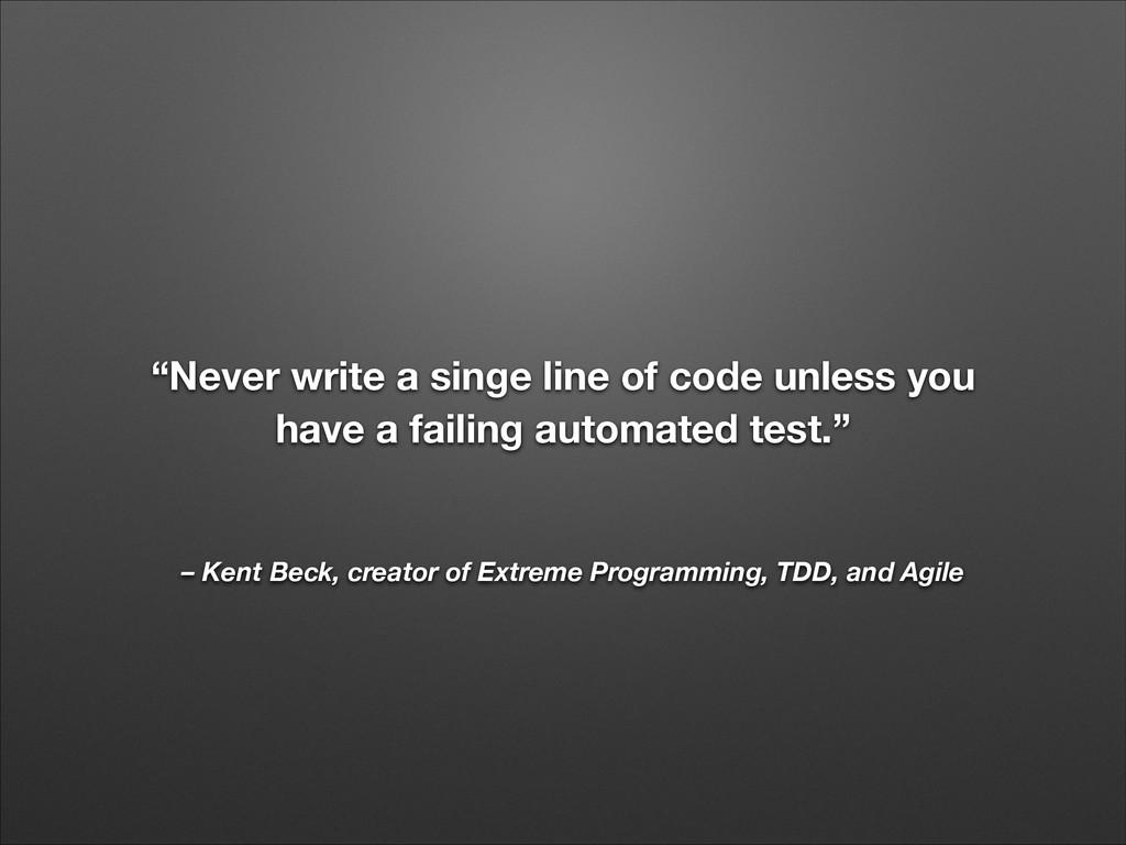 – Kent Beck, creator of Extreme Programming, TD...