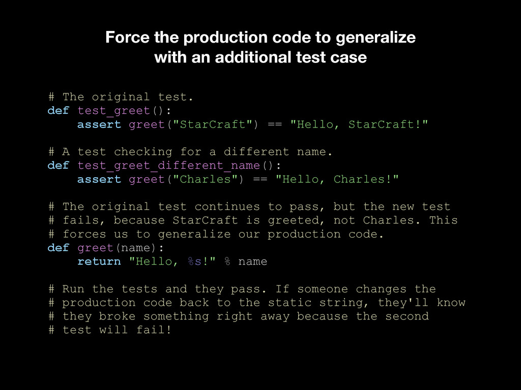 Force the production code to generalize with an...