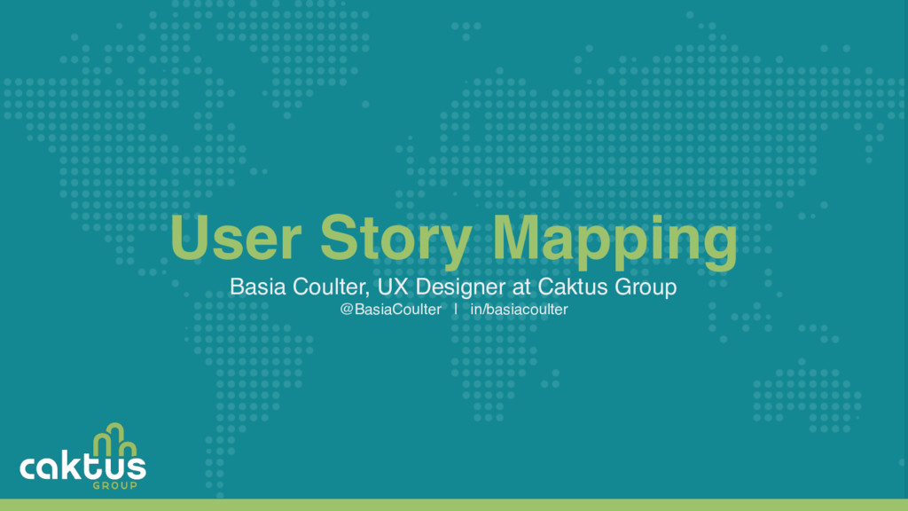 User Story Mapping Basia Coulter, UX Designer a...