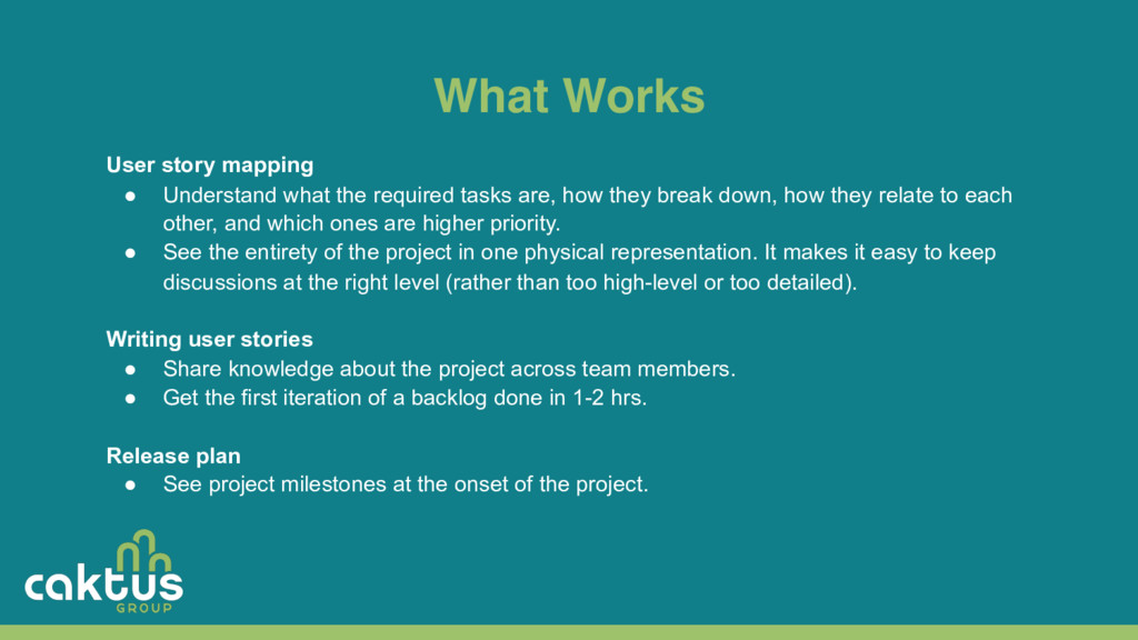 What Works User story mapping ● Understand what...
