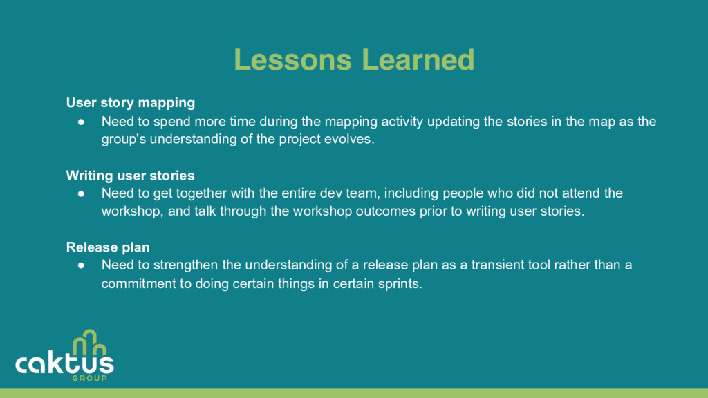 Lessons Learned User story mapping ● Need to sp...