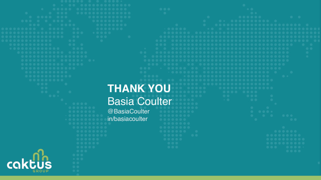 THANK YOU Basia Coulter @BasiaCoulter in/basiac...