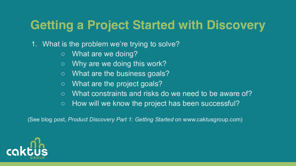 Getting a Project Started with Discovery 1. Wha...