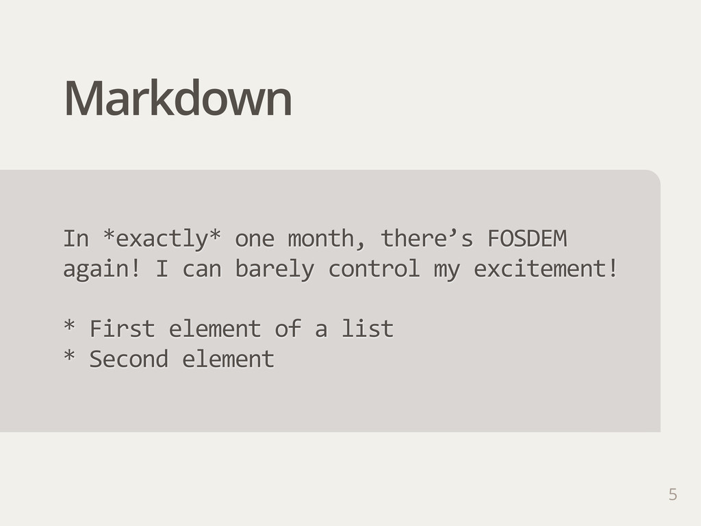 Markdown 5 In *exactly* one month, there's ...