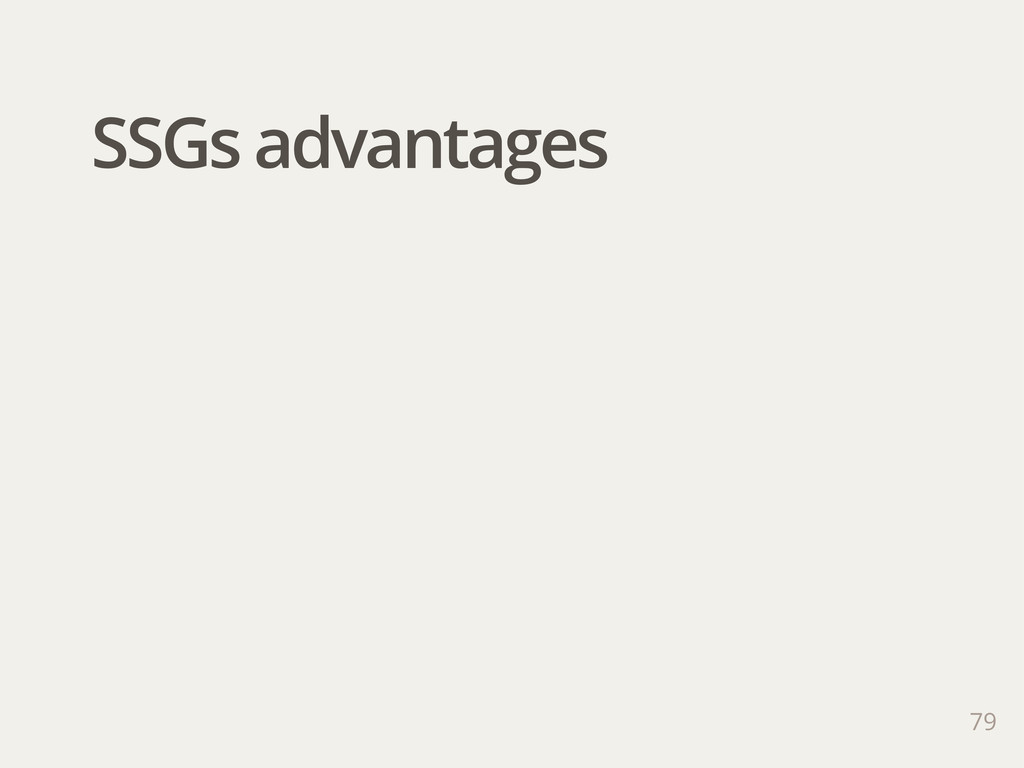 SSGs advantages 79