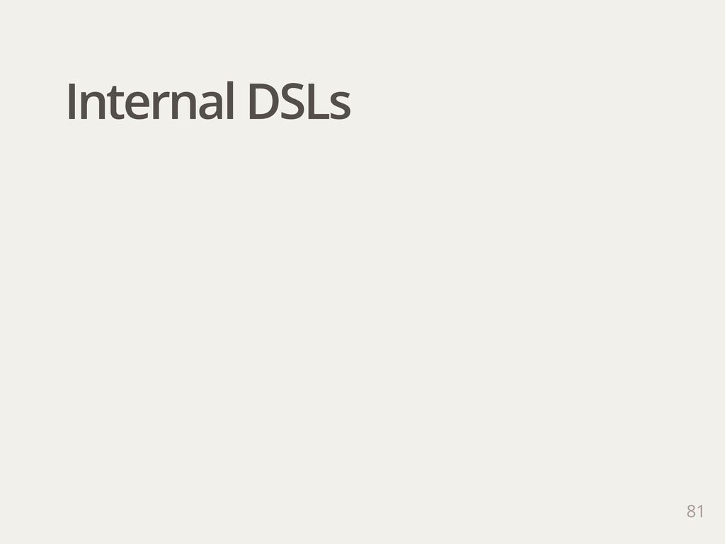 Internal DSLs 81