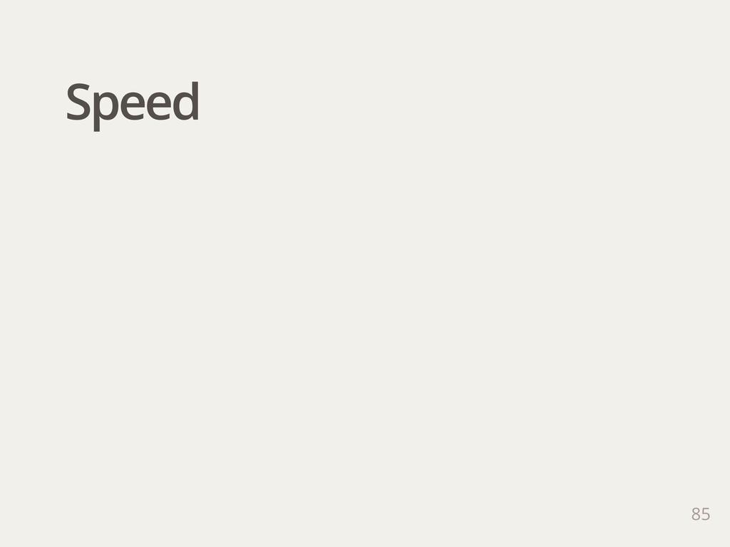 Speed 85
