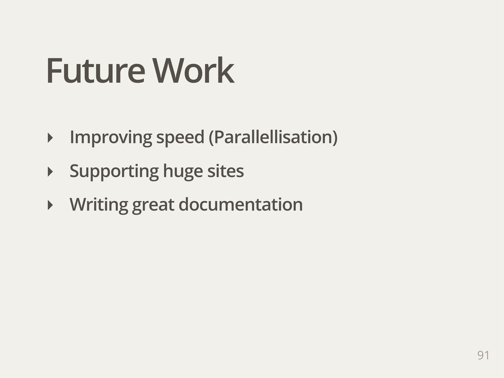 Future Work 91 ‣ Improving speed (Parallellisat...