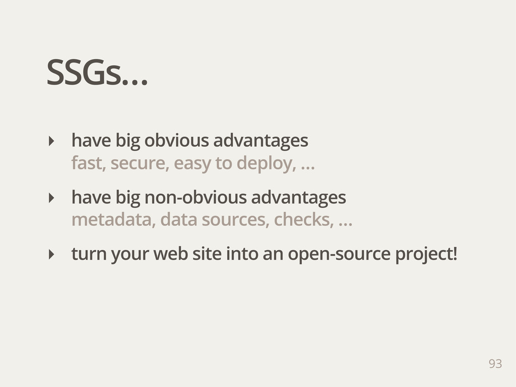 SSGs… 93 ‣ have big obvious advantages fast, se...
