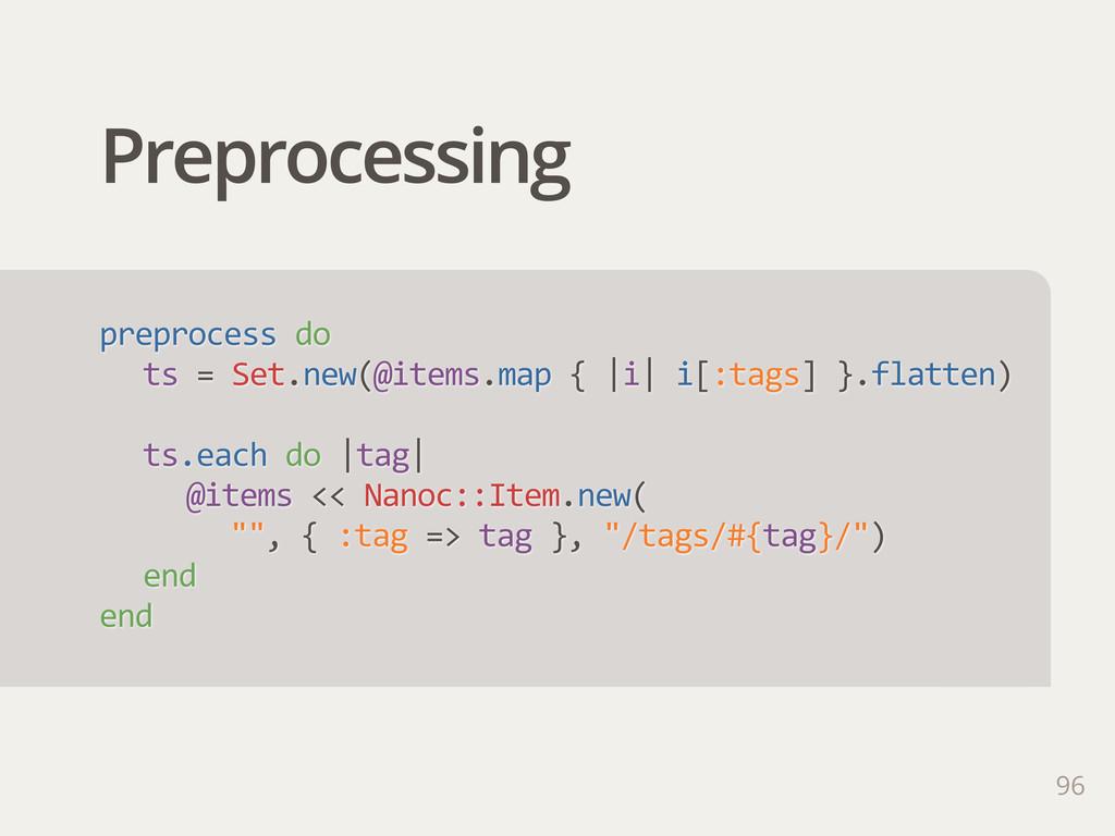 Preprocessing 96 preprocess do ts = Set.new(...