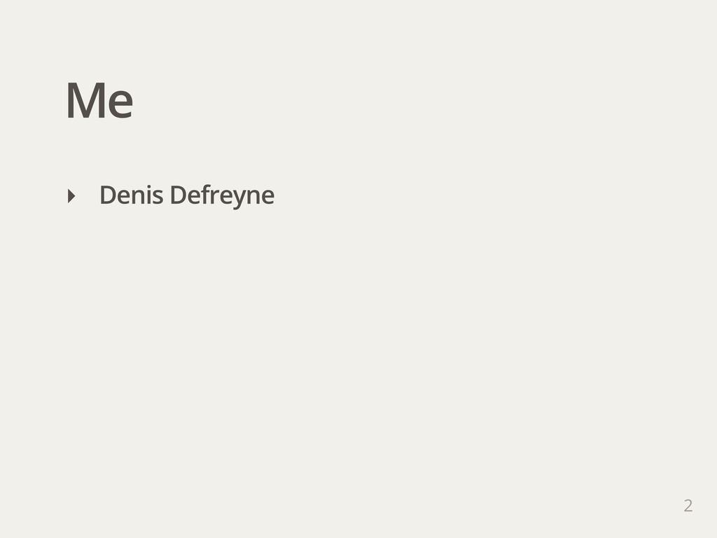 Me 2 ‣ Denis Defreyne