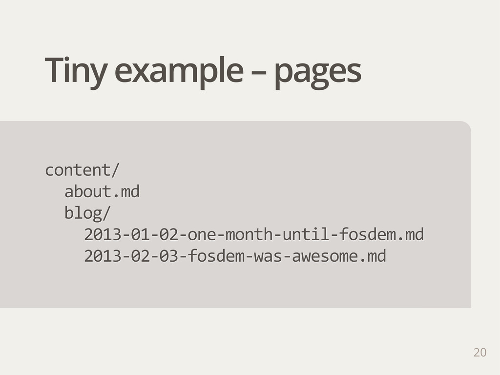Tiny example – pages 20 content/ about.md blog/...