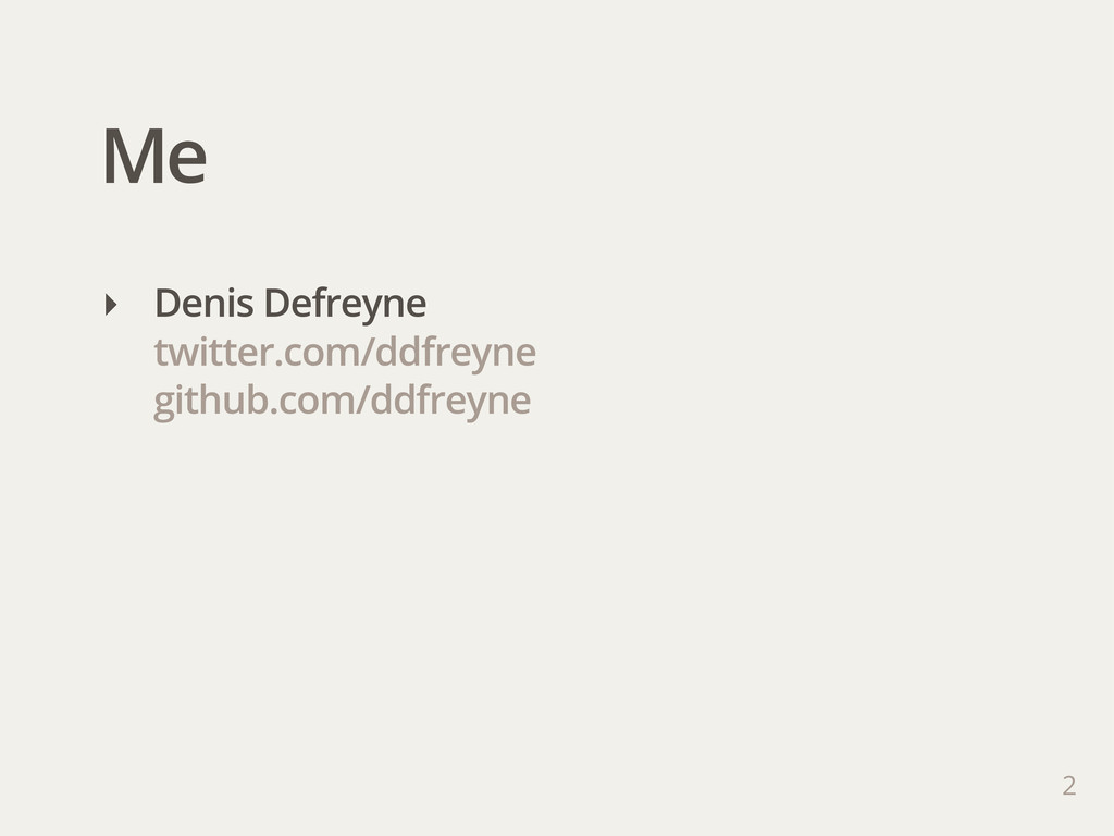 Me 2 ‣ Denis Defreyne twitter.com/ddfreyne gith...