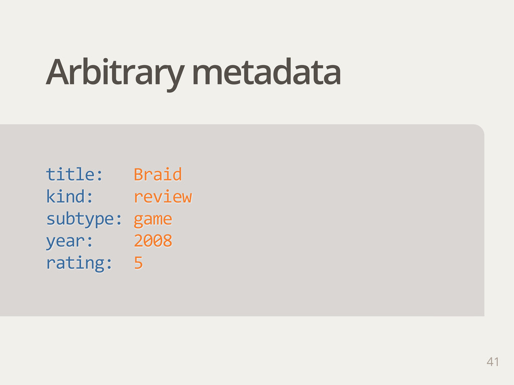 Arbitrary metadata 41 title:      Braid kind:  ...
