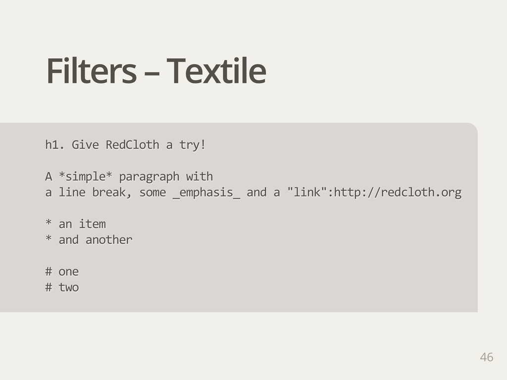 Filters – Textile h1. Give RedCloth a try! ...