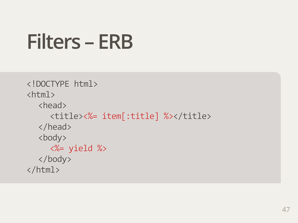 Filters – ERB <!DOCTYPE html> <html> <head> <t...