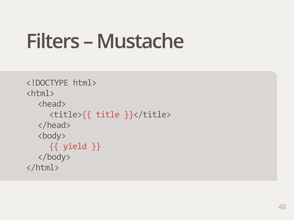 Filters – Mustache <!DOCTYPE html> <html> <hea...