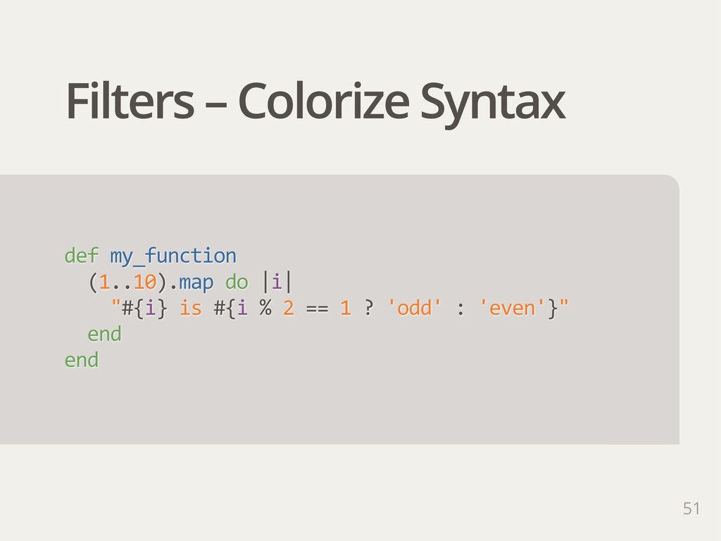 Filters – Colorize Syntax def  my_function     ...