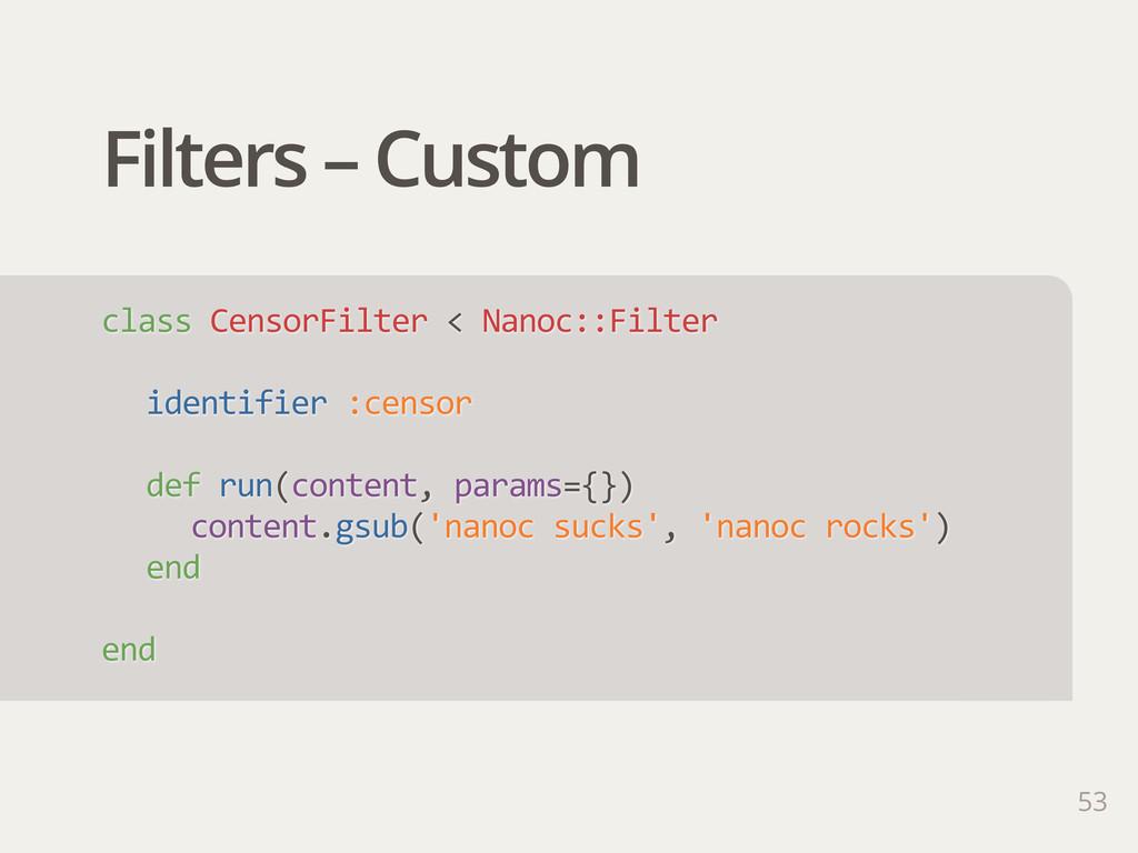 Filters – Custom class CensorFilter < Nanoc:...