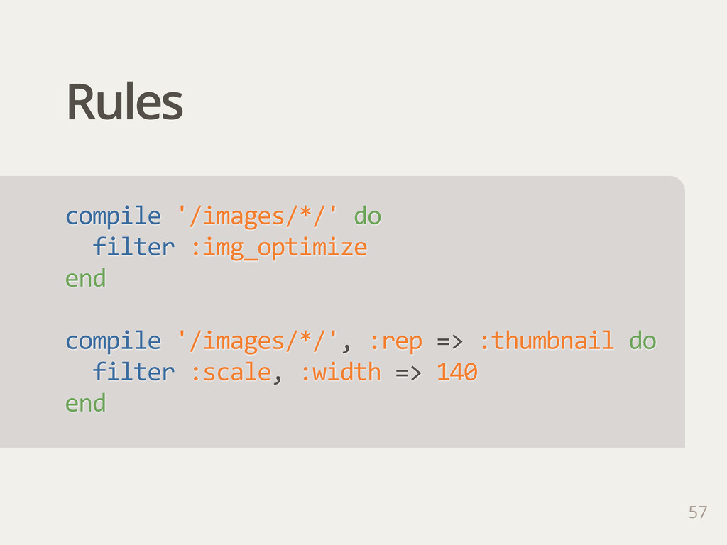Rules 57 compile '/images/*/' do   filter ...