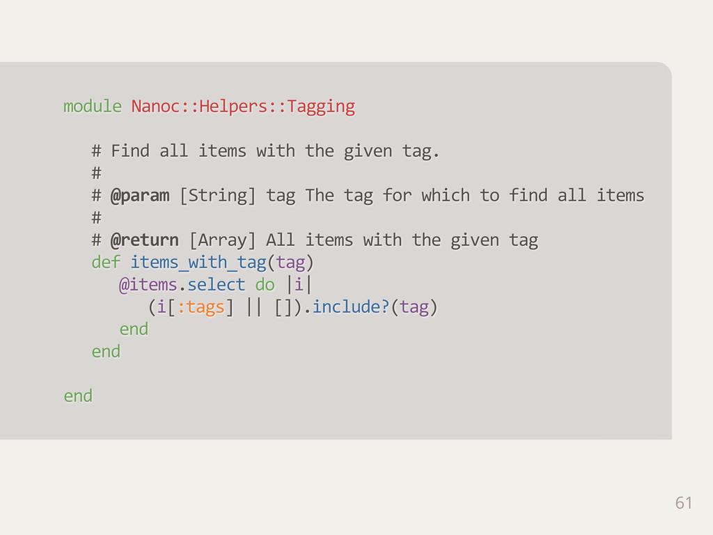 61 module Nanoc::Helpers::Tagging # Find all...
